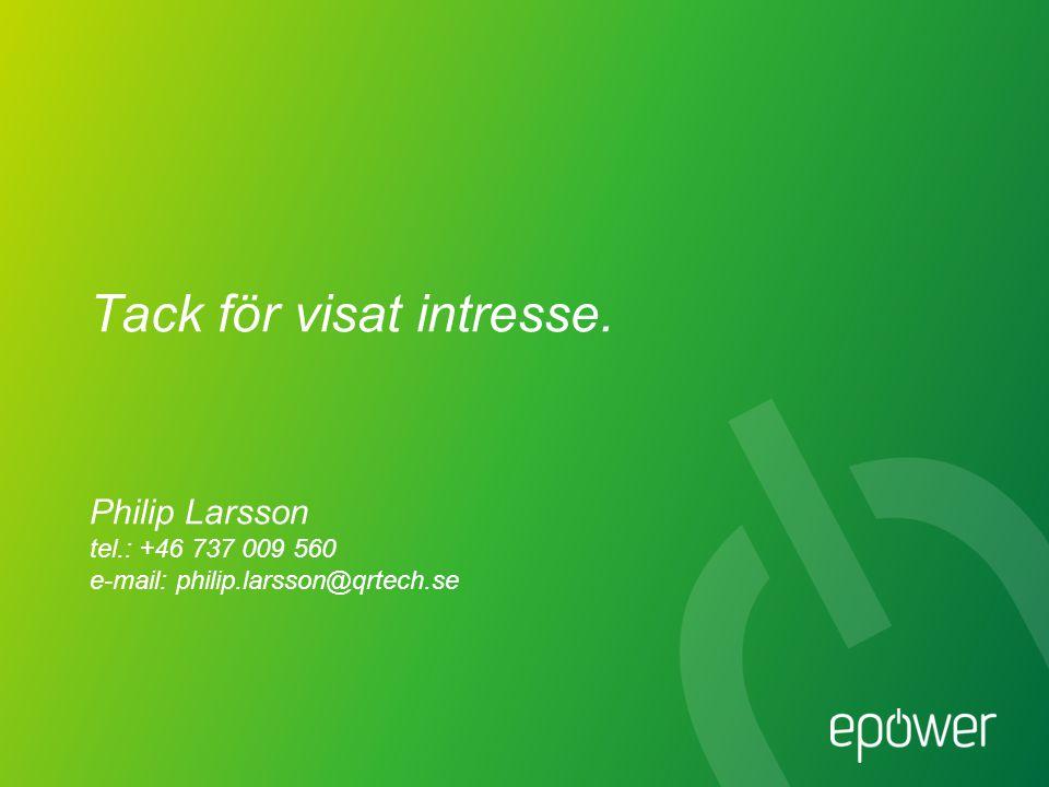 Tack för visat intresse. Philip Larsson tel.: +46 737 009 560