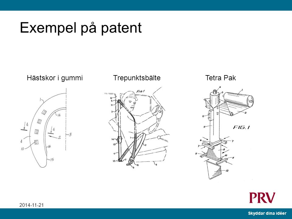 Exempel på patent Hästskor i gummi Trepunktsbälte Tetra Pak Exempel