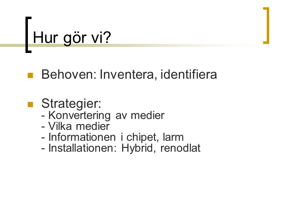 Hur gör vi Behoven: Inventera, identifiera