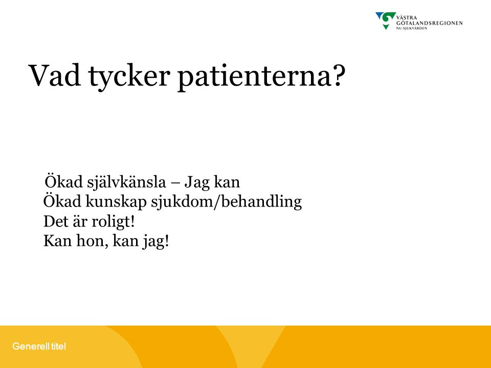Vad tycker patienterna