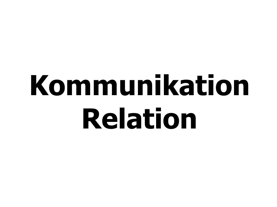Kommunikation Relation