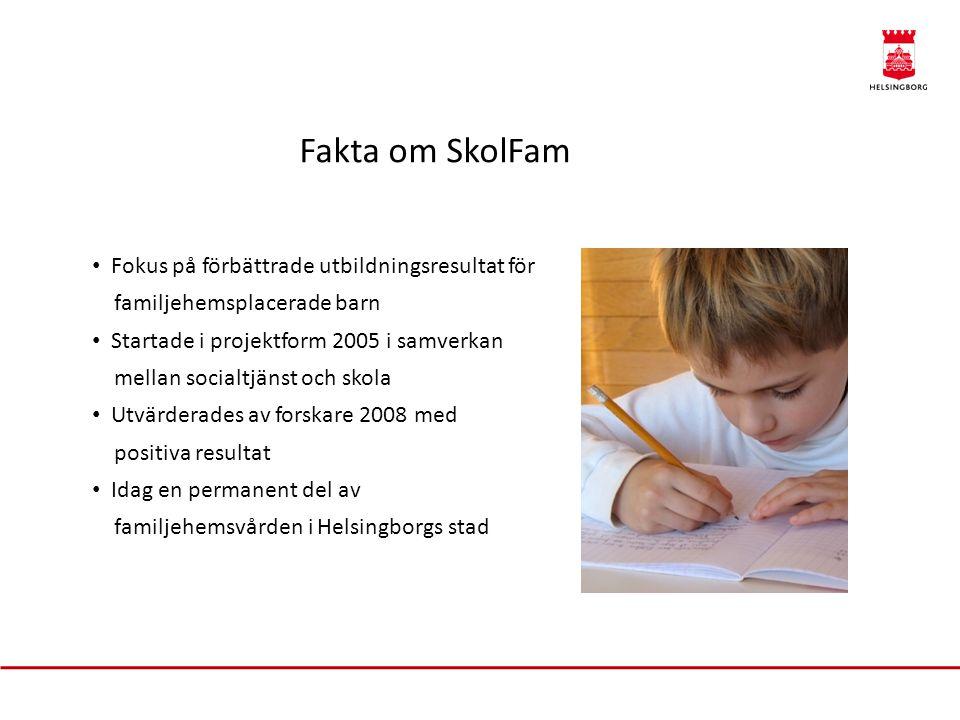 Fakta om SkolFam Fokus på förbättrade utbildningsresultat för familjehemsplacerade barn.
