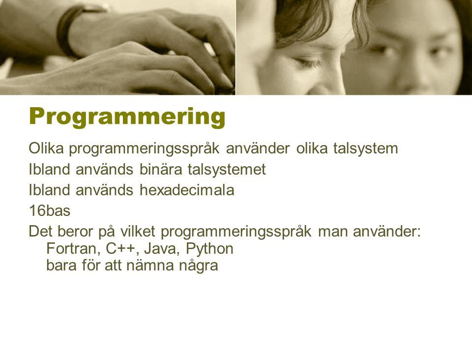 Programmering Olika programmeringsspråk använder olika talsystem