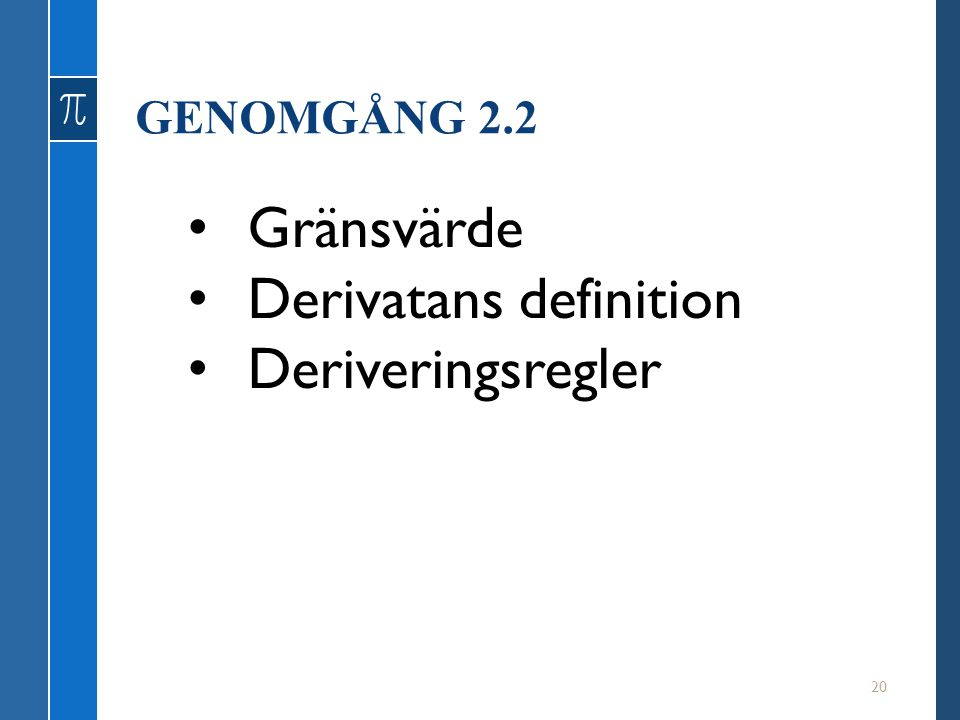 Derivatans definition Deriveringsregler