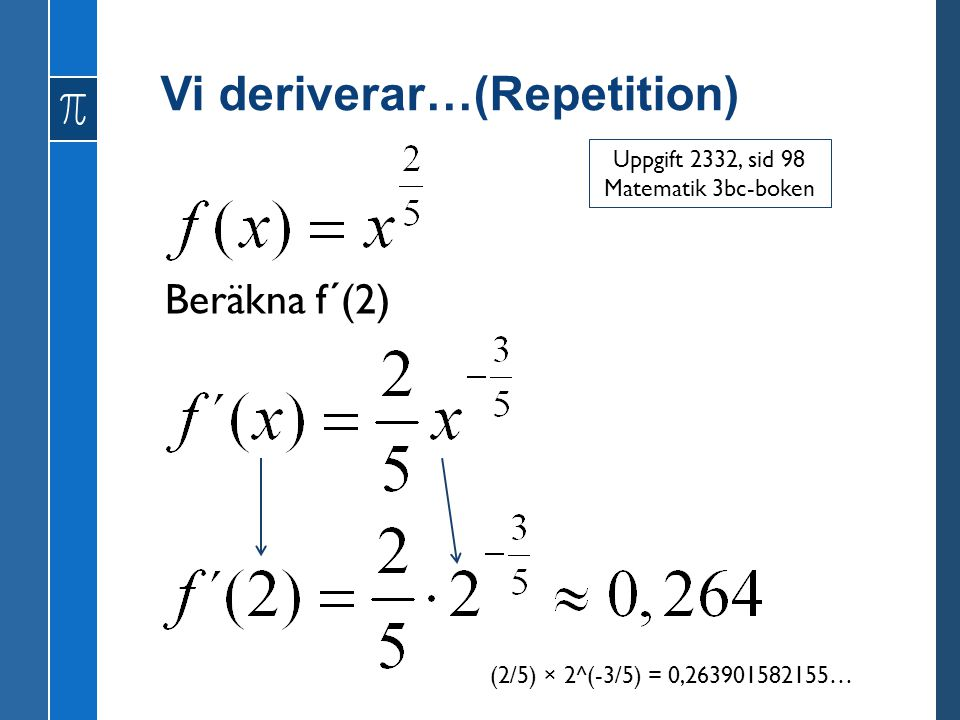 Vi deriverar…(Repetition)