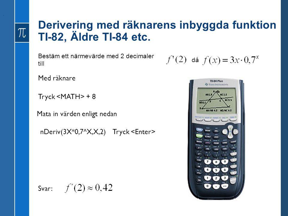 Derivering med räknarens inbyggda funktion TI-82, Äldre TI-84 etc.