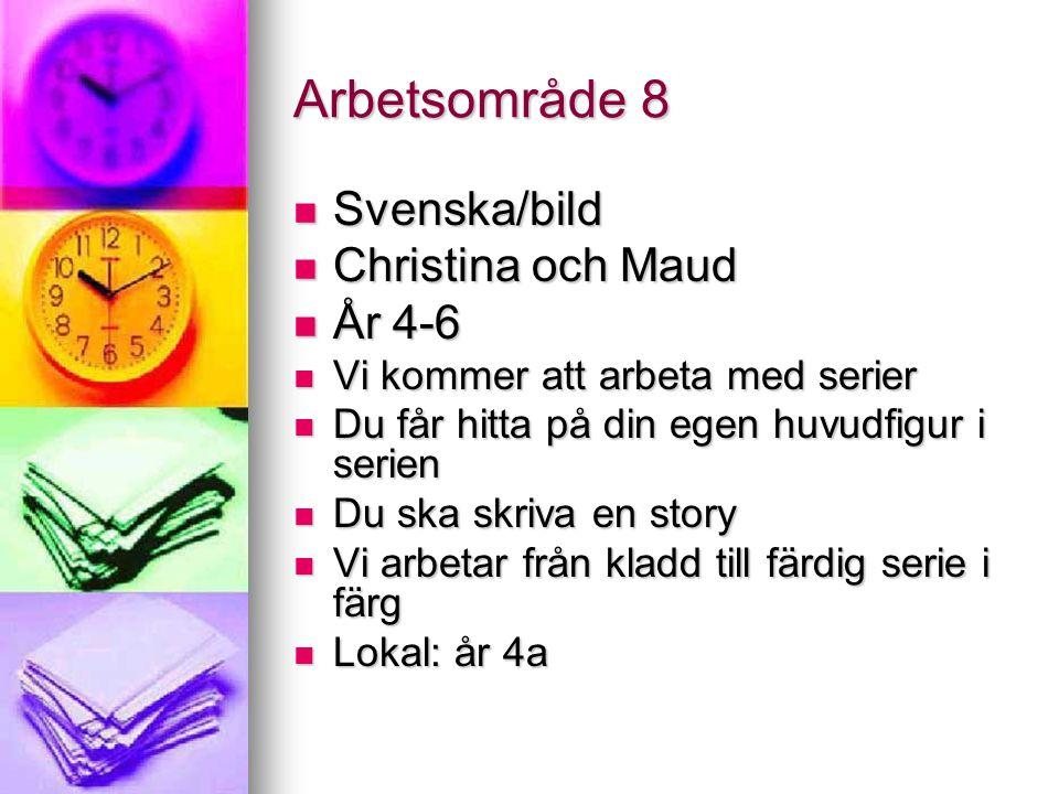 Arbetsområde 8 Svenska/bild Christina och Maud År 4-6