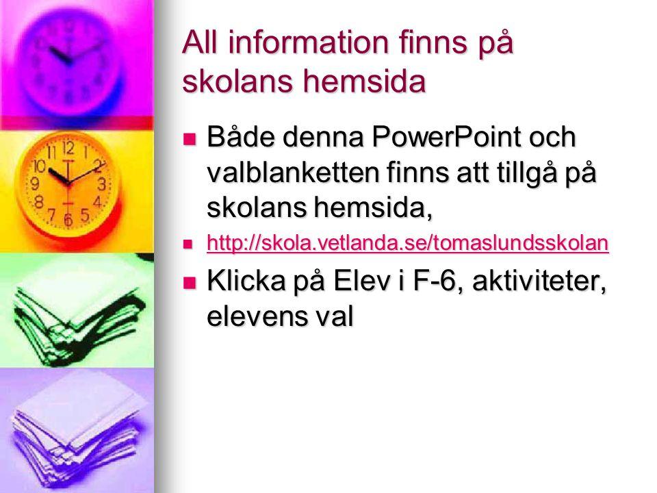 All information finns på skolans hemsida