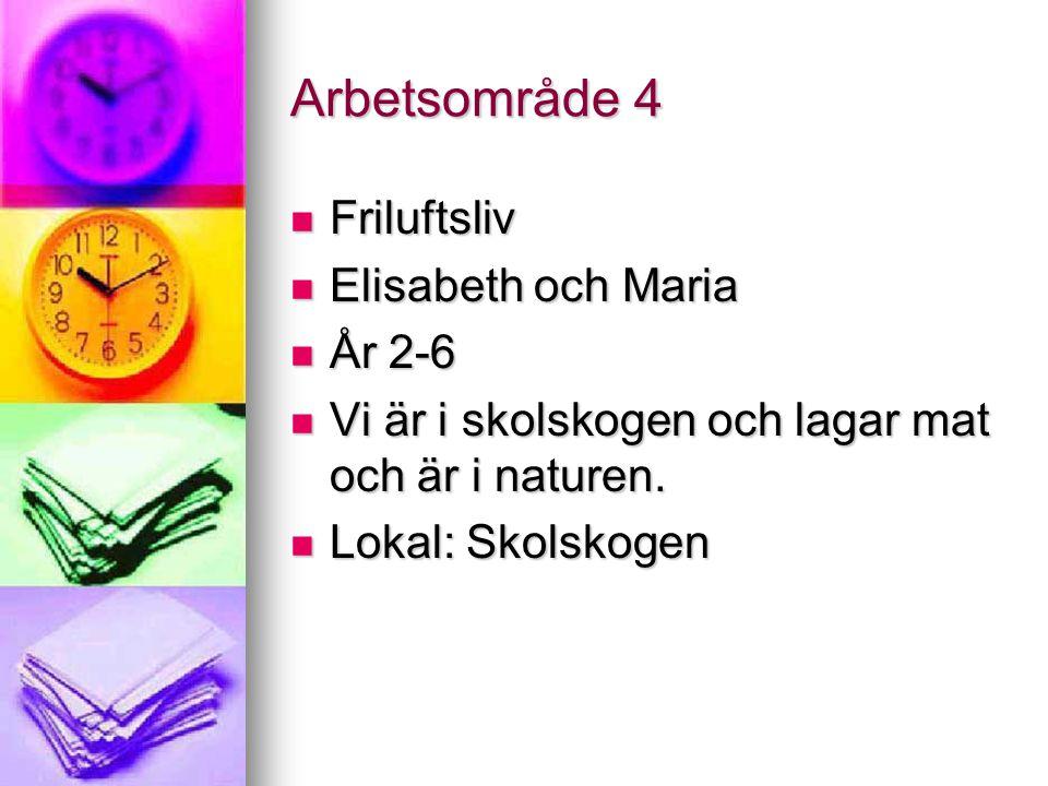 Arbetsområde 4 Friluftsliv Elisabeth och Maria År 2-6