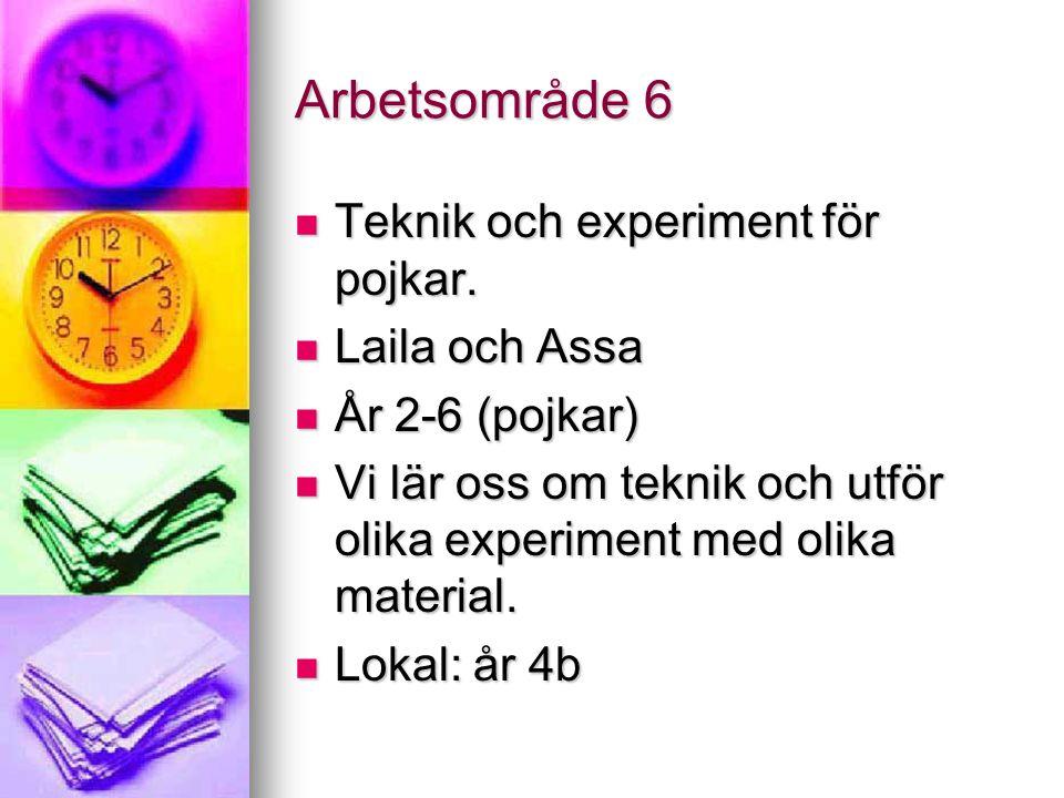 Arbetsområde 6 Teknik och experiment för pojkar. Laila och Assa