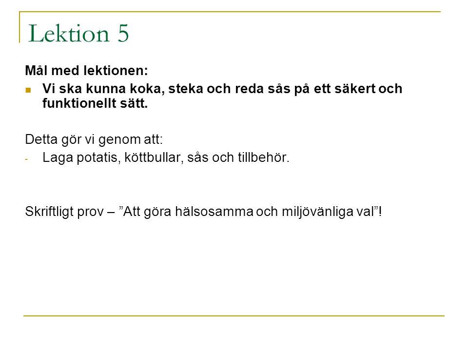 Lektion 5 Mål med lektionen: