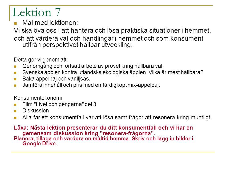Lektion 7 Mål med lektionen: