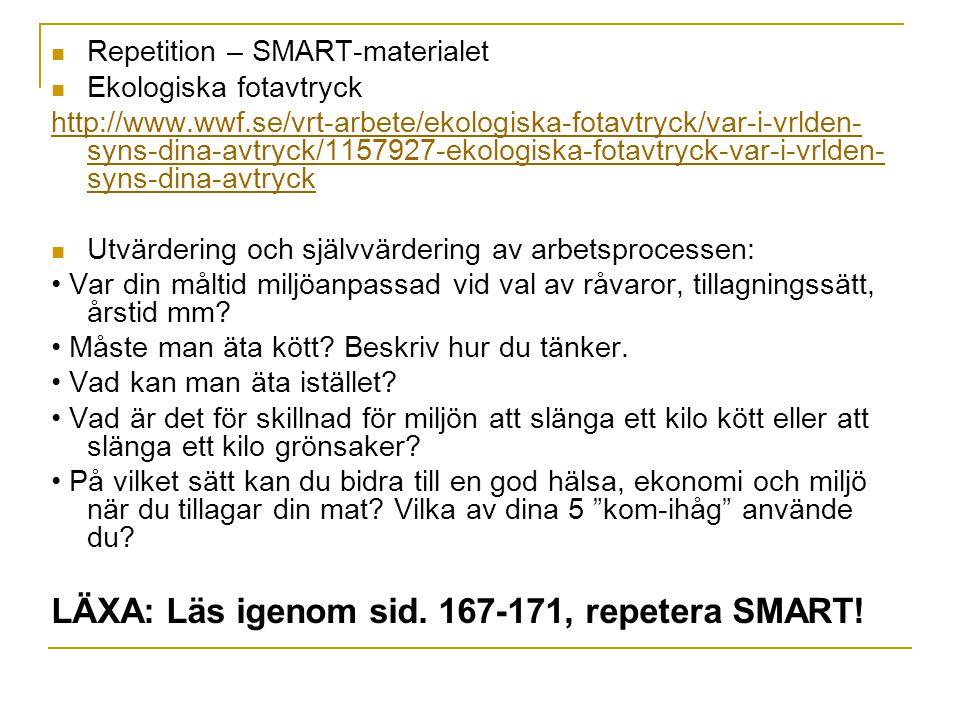 LÄXA: Läs igenom sid. 167-171, repetera SMART!