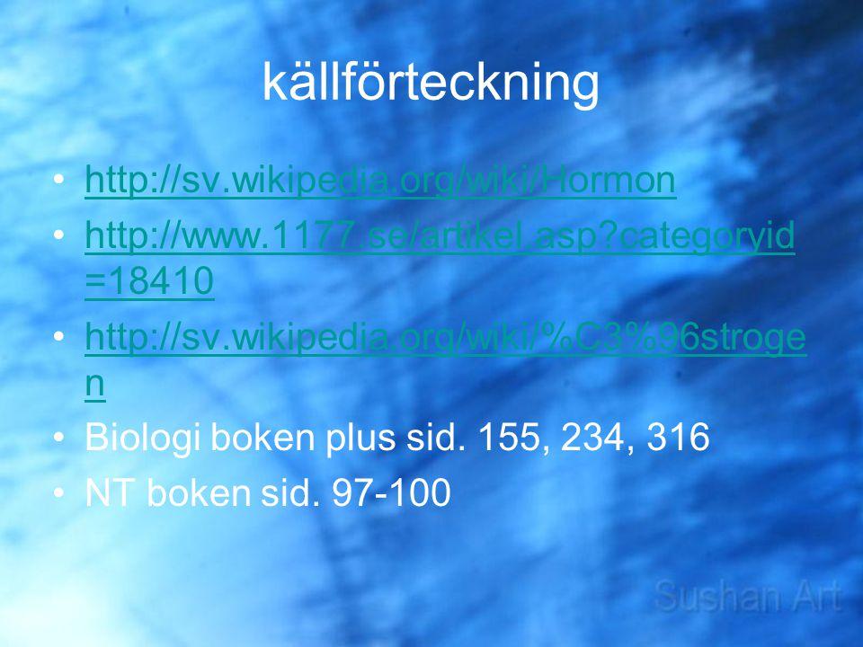 källförteckning http://sv.wikipedia.org/wiki/Hormon