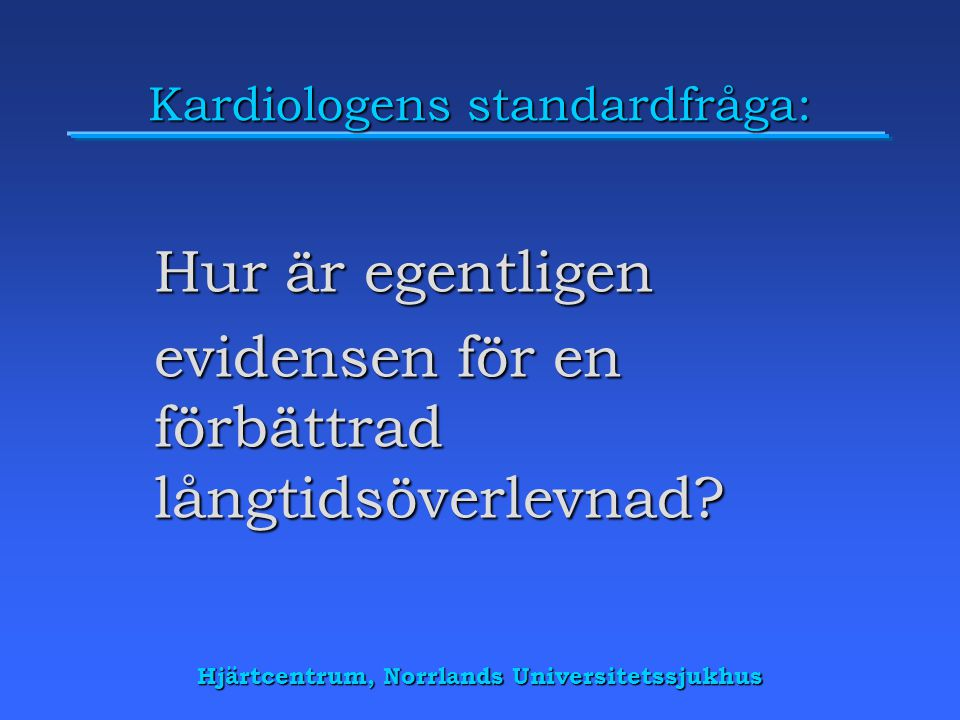 Kardiologens standardfråga:
