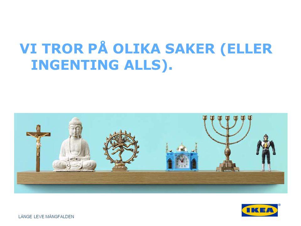 VI TROR PÅ OLIKA SAKER (ELLER INGENTING ALLS).