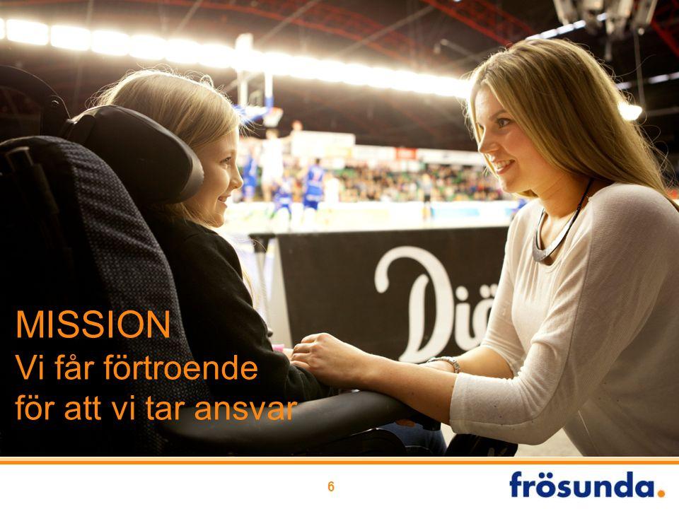 MISSION Vi får förtroende för att vi tar ansvar