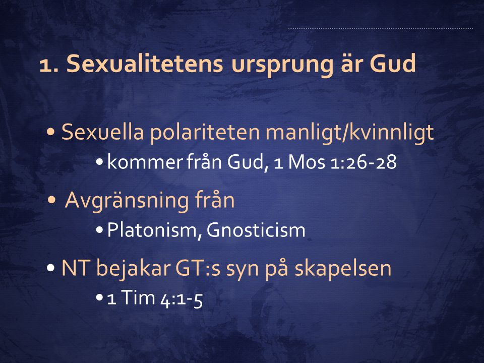 1. Sexualitetens ursprung är Gud