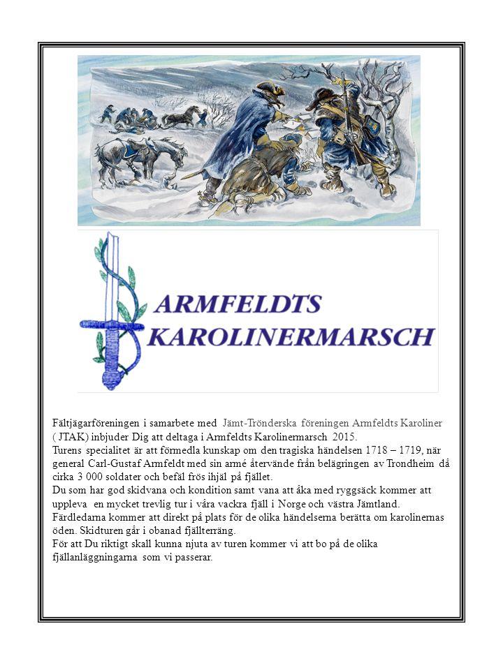 Fältjägarföreningen i samarbete med Jämt-Trönderska föreningen Armfeldts Karoliner