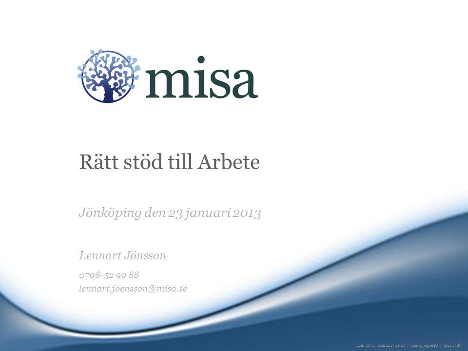 Rätt stöd till Arbete Jönköping den 23 januari 2013 Lennart Jönsson