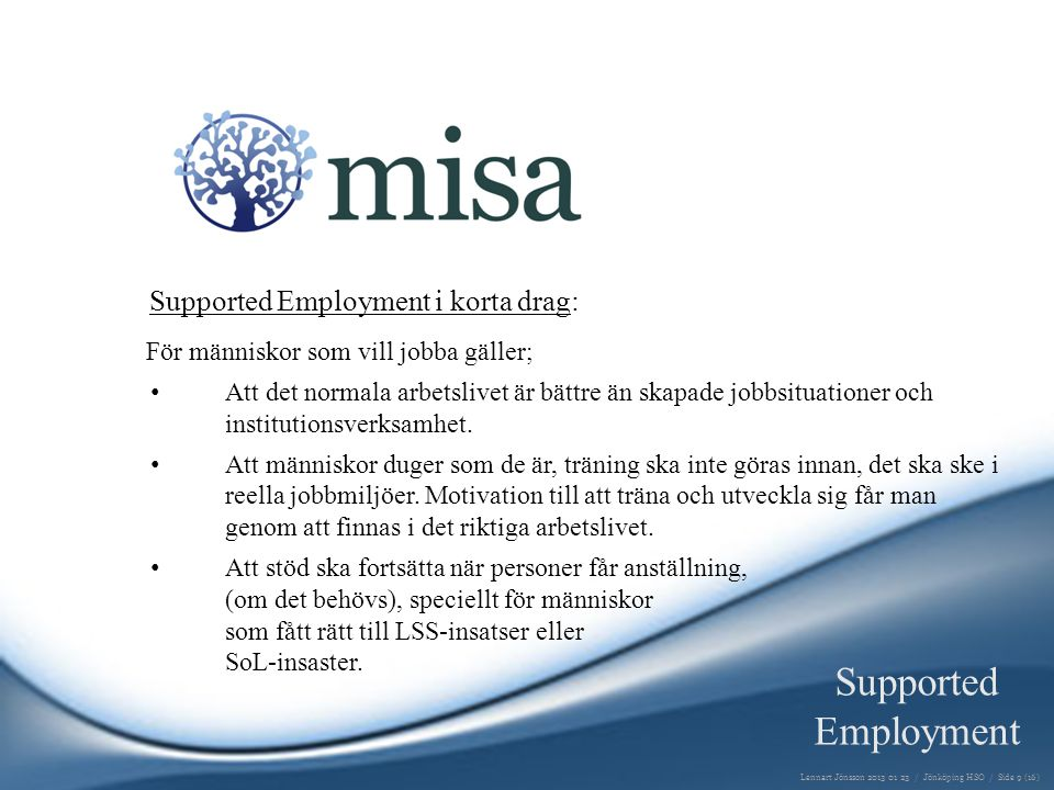 Supported Employment Supported Employment i korta drag: