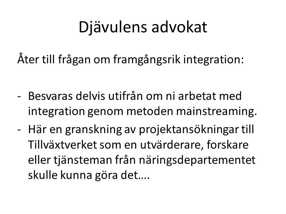 Djävulens advokat Åter till frågan om framgångsrik integration: