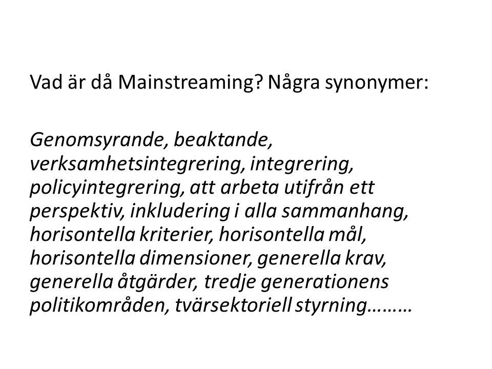 Vad är då Mainstreaming Några synonymer: