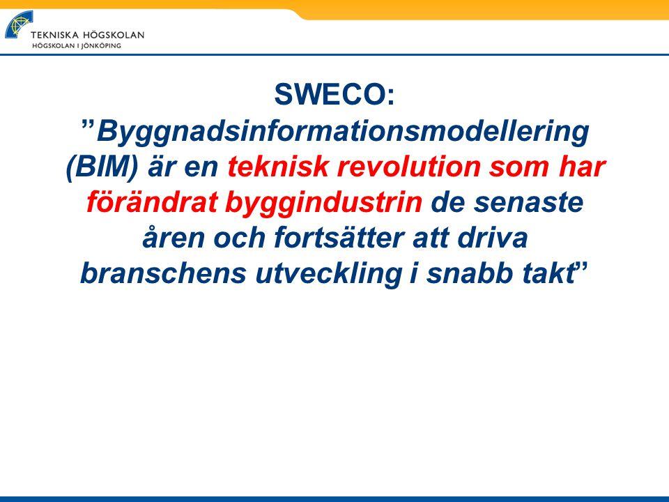 SWECO: Byggnadsinformationsmodellering (BIM) är en teknisk revolution som har förändrat byggindustrin de senaste åren och fortsätter att driva branschens utveckling i snabb takt