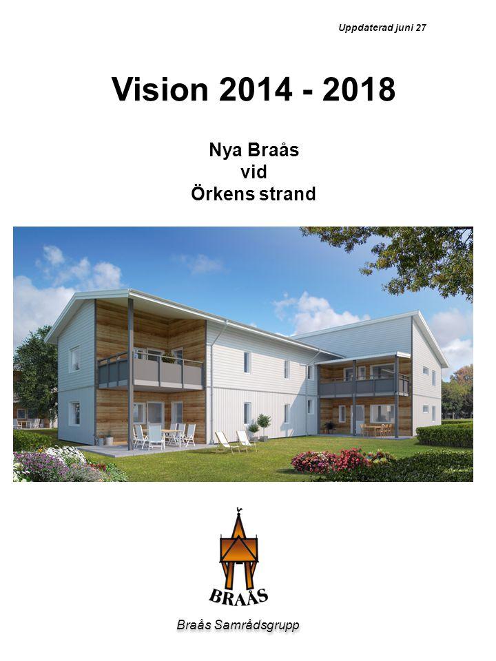 Vision 2014 - 2018 Nya Braås vid Örkens strand Braås Samrådsgrupp