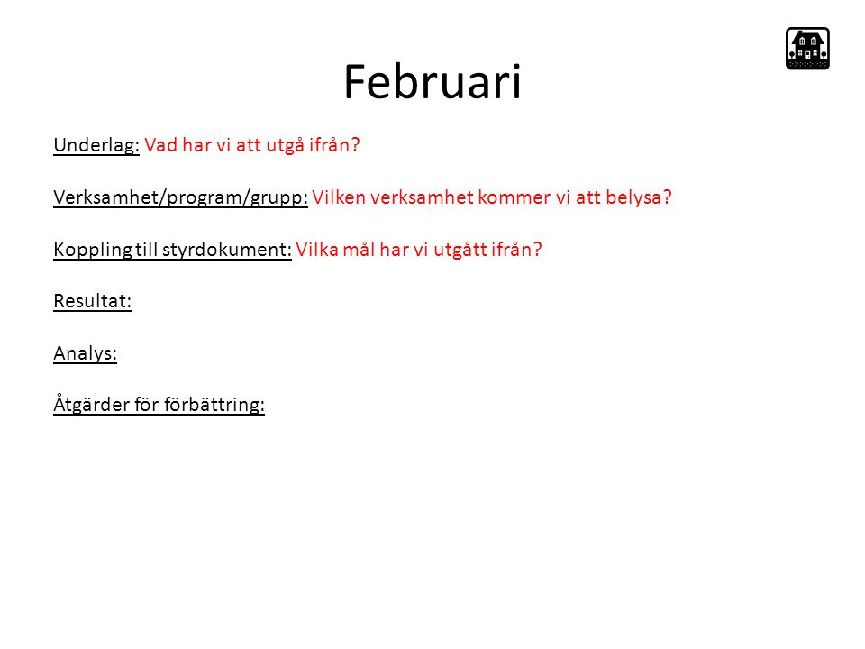 Februari Underlag: Vad har vi att utgå ifrån