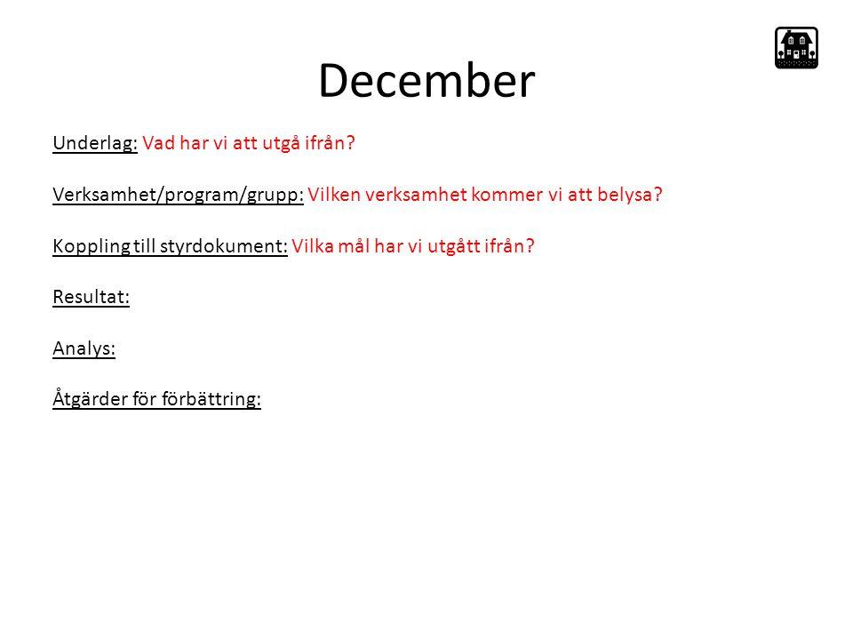 December Underlag: Vad har vi att utgå ifrån