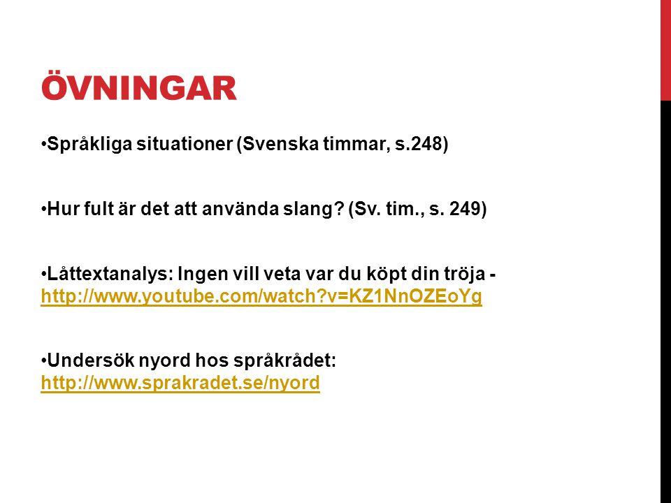 ÖVNINGAR Språkliga situationer (Svenska timmar, s.248)