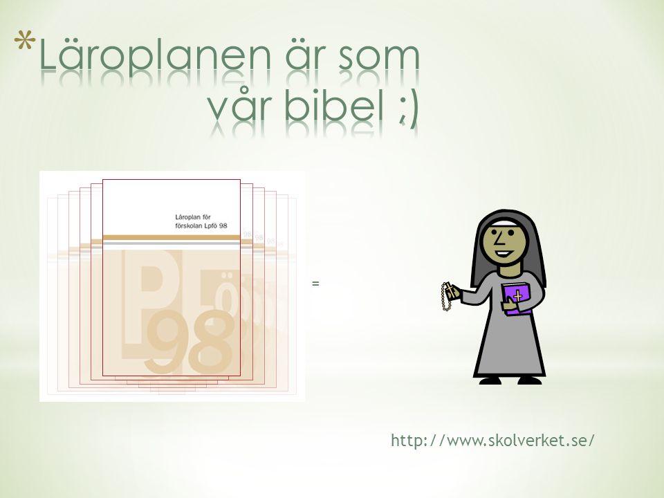 Läroplanen är som vår bibel ;)