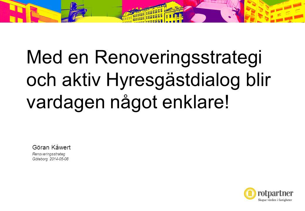Med en Renoveringsstrategi och aktiv Hyresgästdialog blir vardagen något enklare!