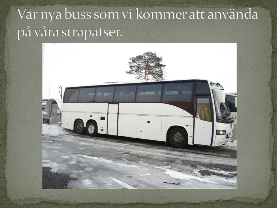 Vår nya buss som vi kommer att använda på våra strapatser.