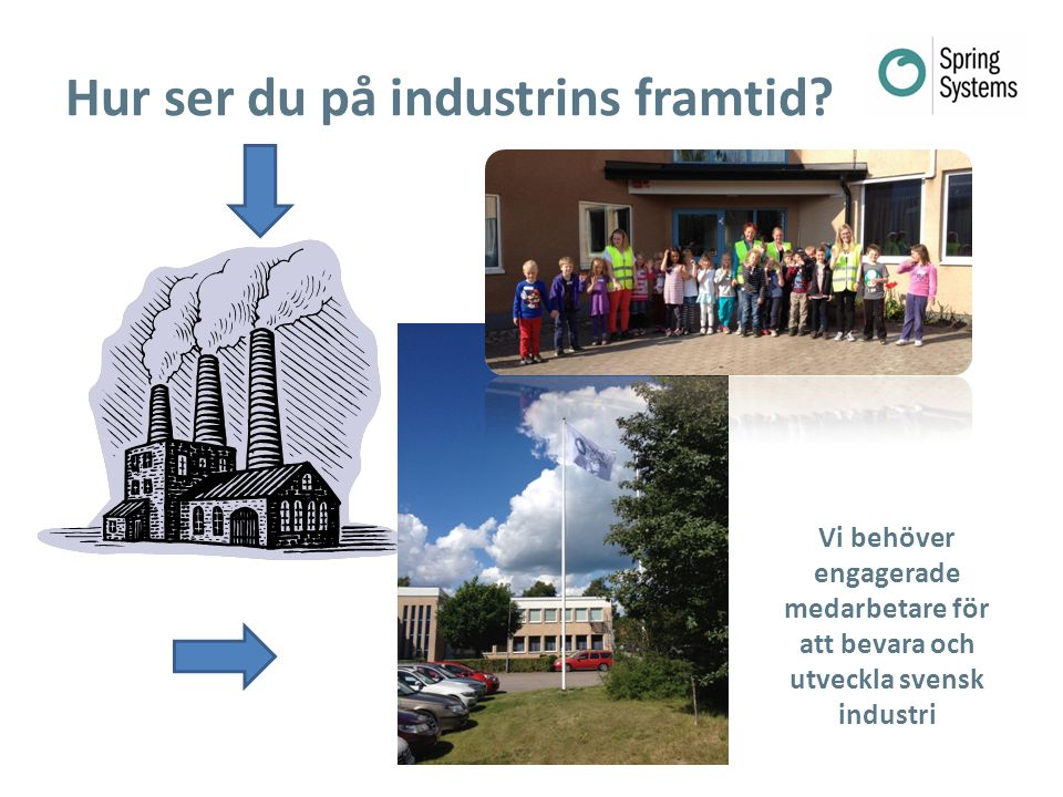 Hur ser du på industrins framtid