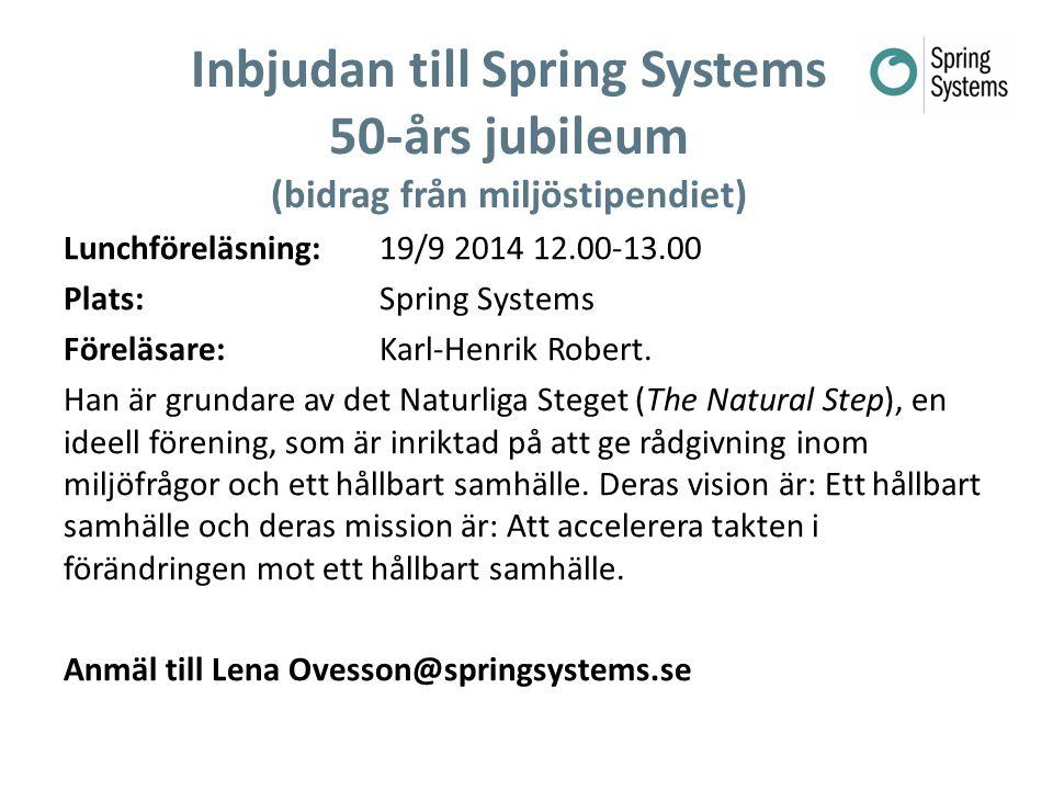 2014-05-20 Inbjudan till Spring Systems 50-års jubileum (bidrag från miljöstipendiet)