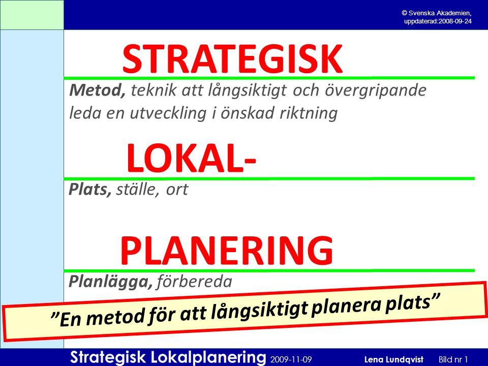 En metod för att långsiktigt planera plats
