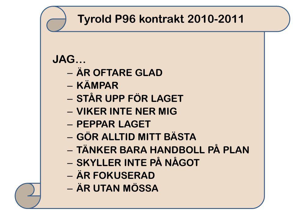 Tyrold P96 kontrakt 2010-2011 JAG… ÄR OFTARE GLAD KÄMPAR