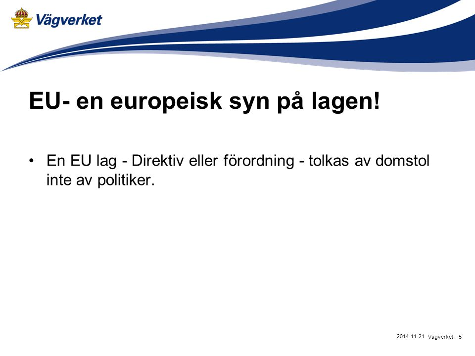 EU- en europeisk syn på lagen!