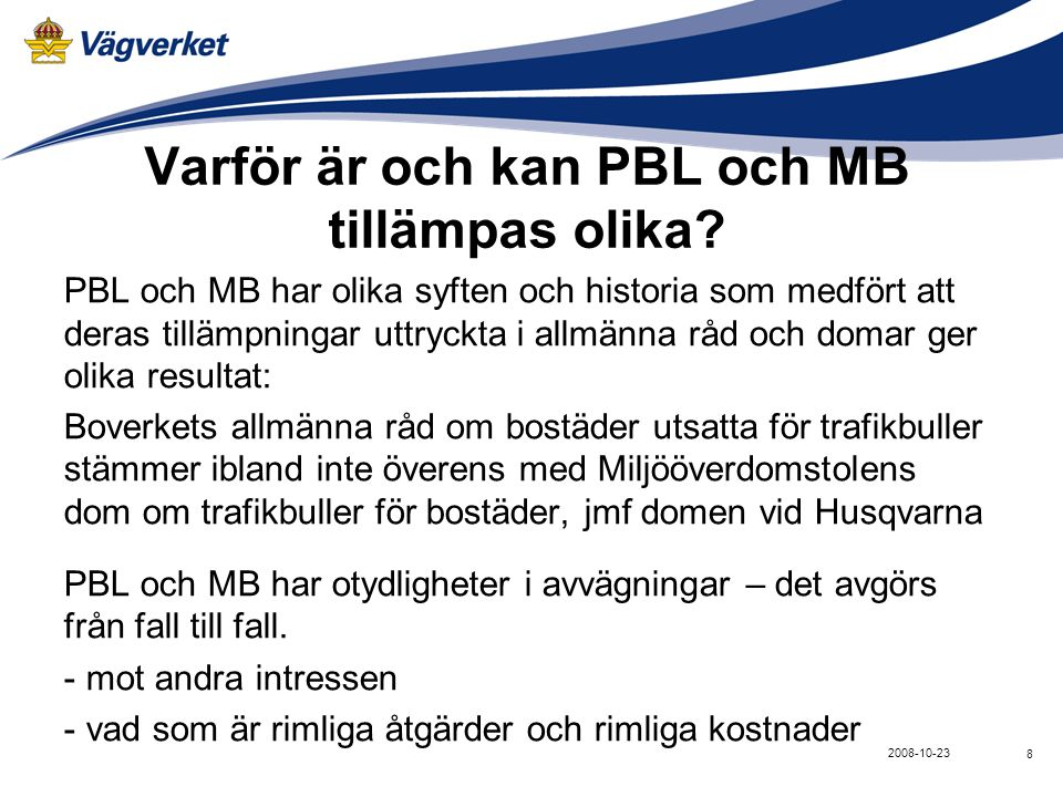 Varför är och kan PBL och MB tillämpas olika