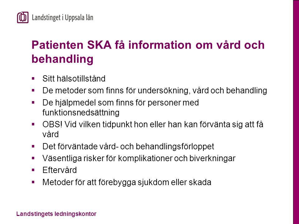 Patienten SKA få information om vård och behandling