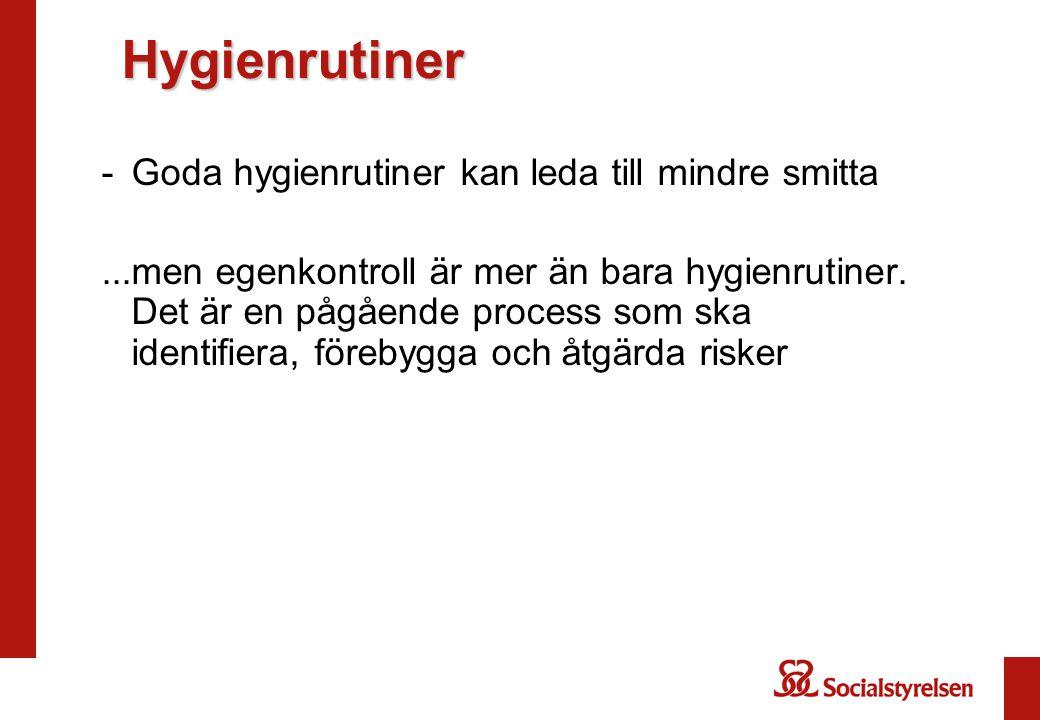Hygienrutiner Goda hygienrutiner kan leda till mindre smitta