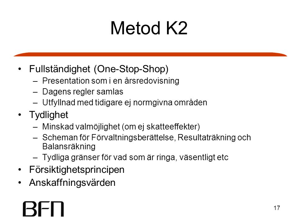 Metod K2 Fullständighet (One-Stop-Shop) Tydlighet