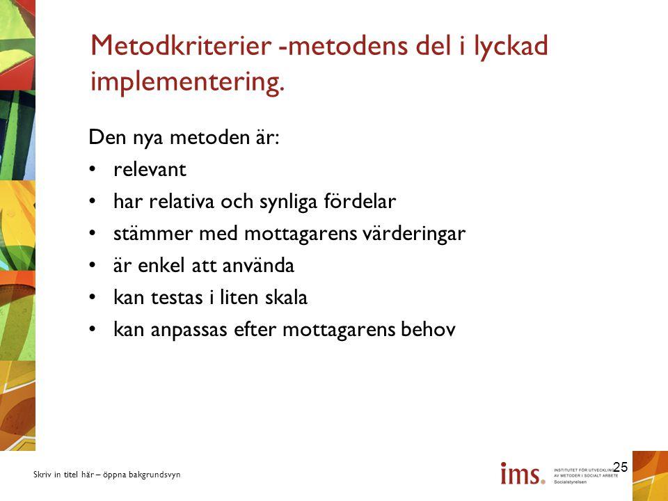 Metodkriterier -metodens del i lyckad implementering.