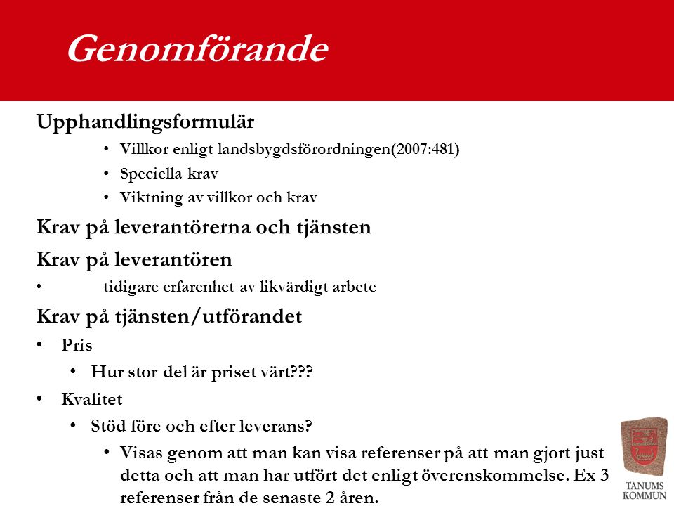Genomförande Upphandlingsformulär Krav på leverantörerna och tjänsten