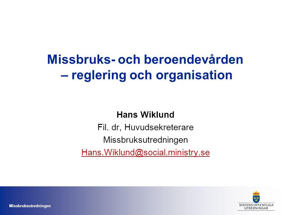Missbruks- och beroendevården – reglering och organisation