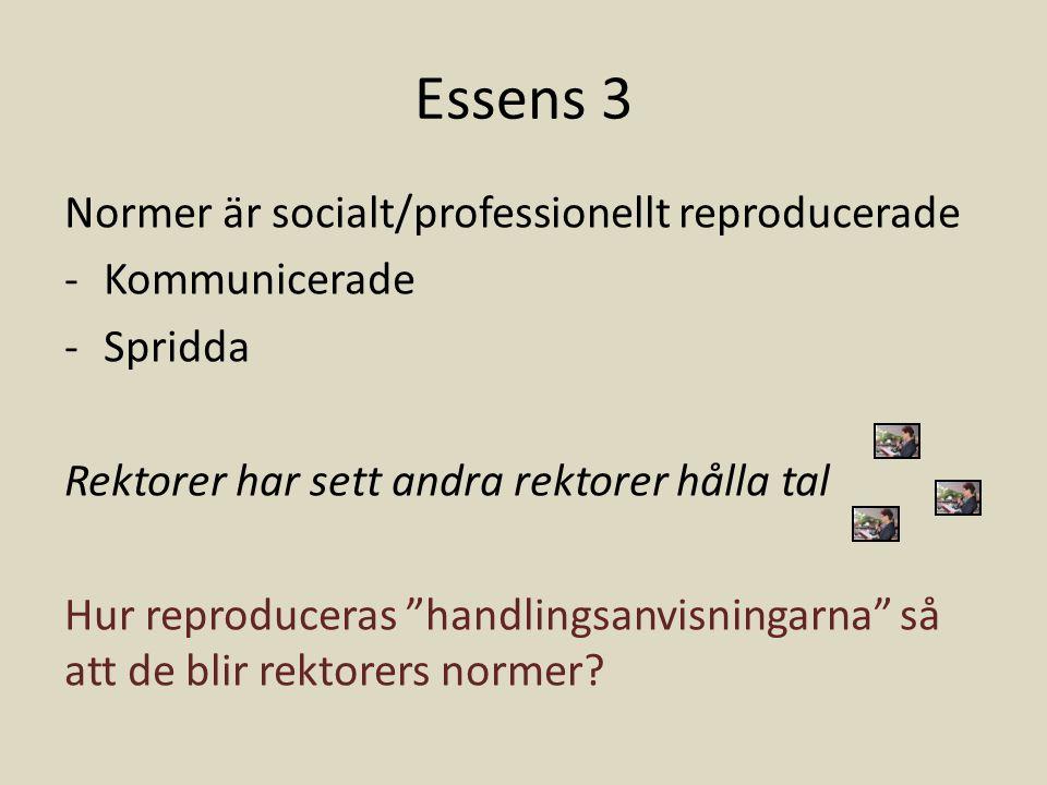 Essens 3 Normer är socialt/professionellt reproducerade Kommunicerade