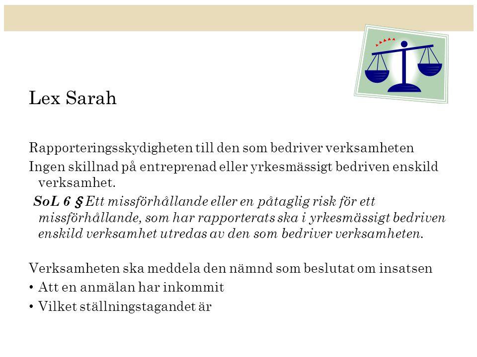 Lex Sarah Rapporteringsskydigheten till den som bedriver verksamheten