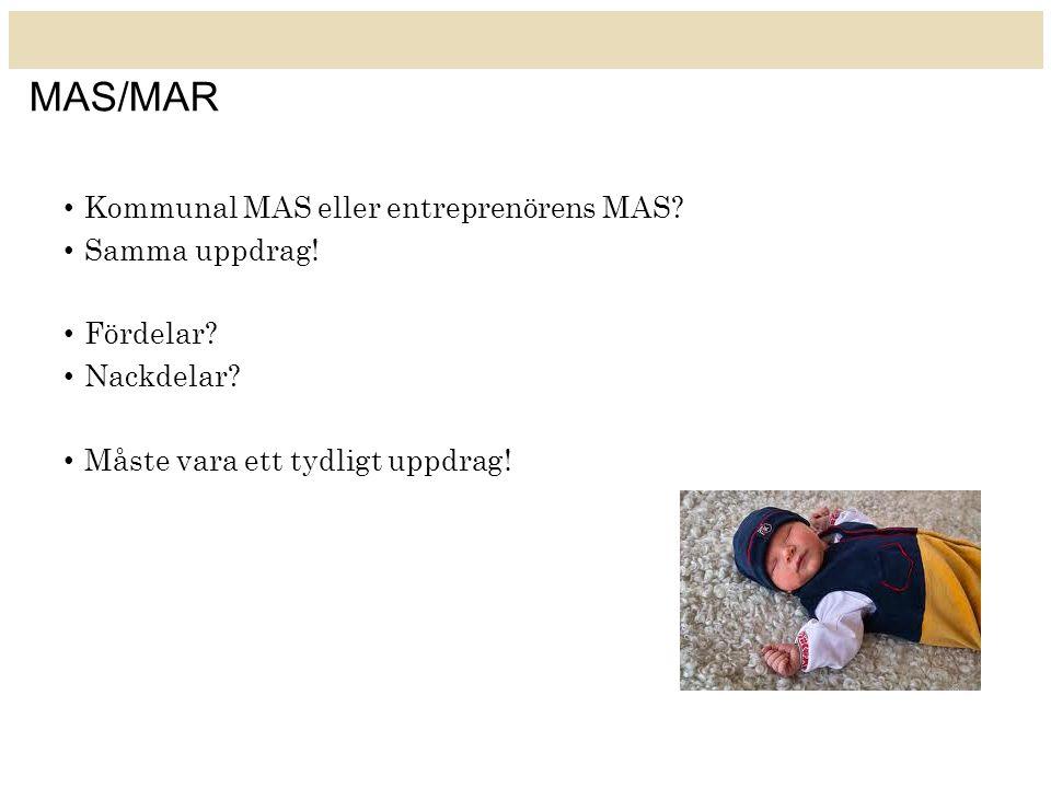 MAS/MAR Kommunal MAS eller entreprenörens MAS Samma uppdrag!